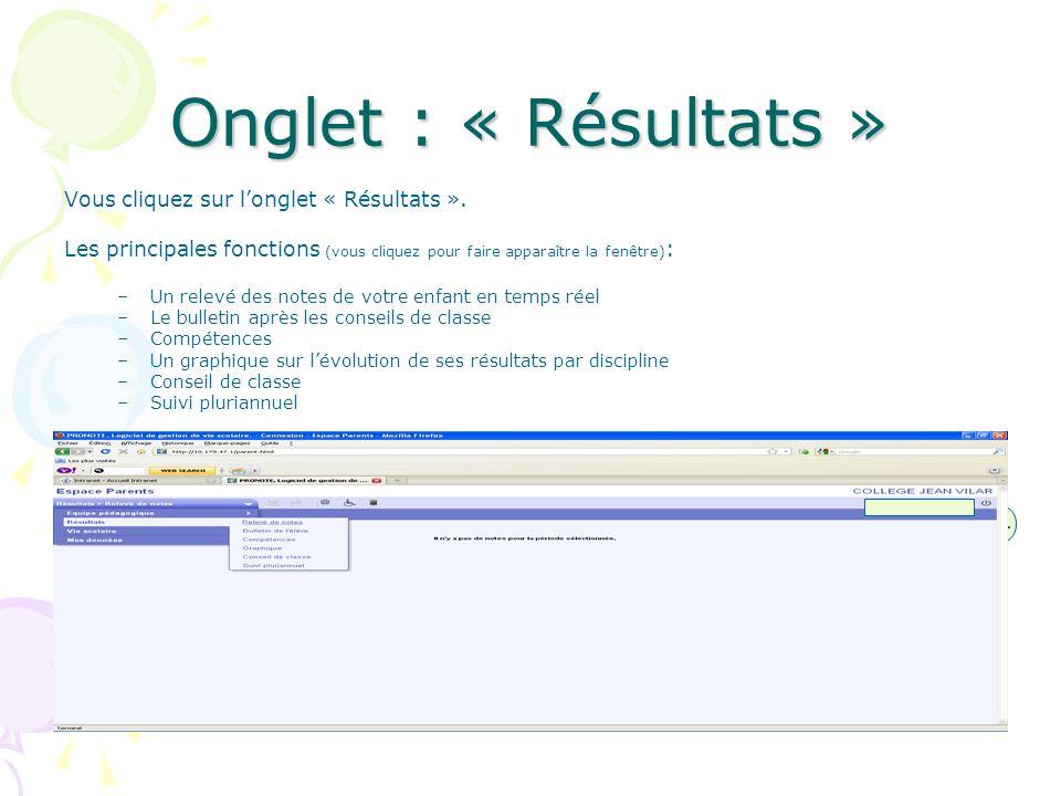Onglet : « Résultats » Vous cliquez sur longlet « Résultats ». Les principales fonctions (vous cliquez pour faire apparaître la fenêtre) : –Un relevé