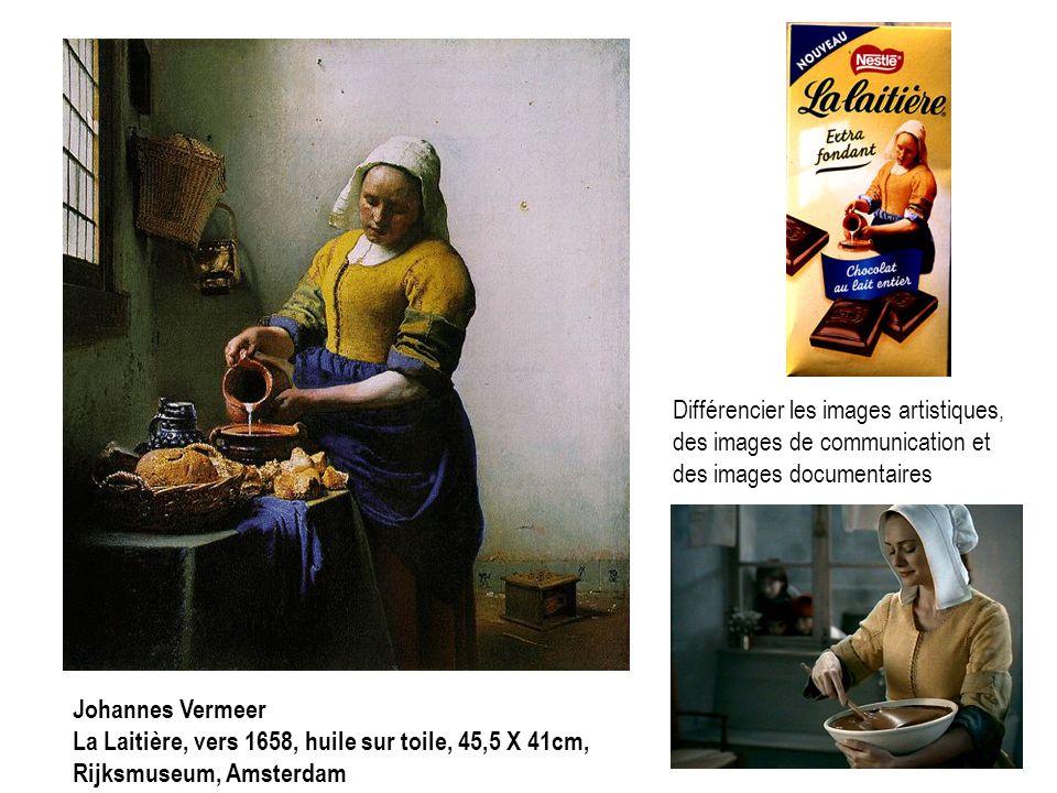 Johannes Vermeer La Laitière, vers 1658, huile sur toile, 45,5 X 41cm, Rijksmuseum, Amsterdam Différencier les images artistiques, des images de commu