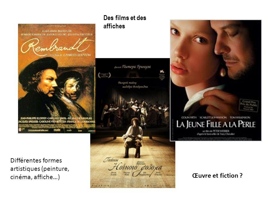 Des films et des affiches Différentes formes artistiques (peinture, cinéma, affiche…) Œuvre et fiction ?