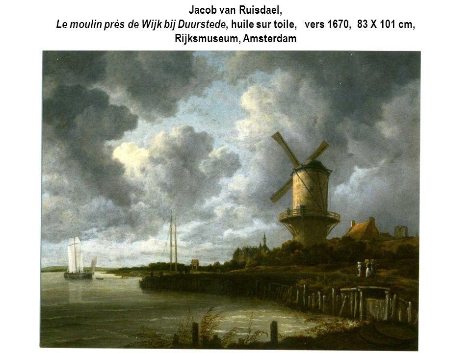Jacob van Ruisdael, Le moulin près de Wijk bij Duurstede, huile sur toile, vers 1670, 83 X 101 cm, Rijksmuseum, Amsterdam
