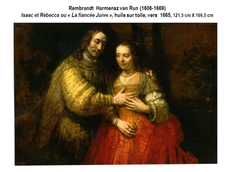 Rembrandt Harmensz van Run (1606-1669) Isaac et Rébecca ou « La fiancée Juive », huile sur toile, vers 1665, 121,5 cm X 166,5 cm