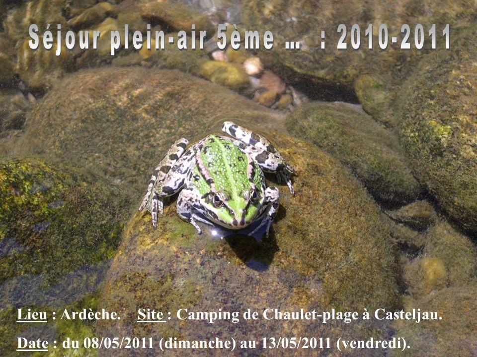 Lieu : Ardèche. Site : Camping de Chaulet-plage à Casteljau. Date : du 08/05/2011 (dimanche) au 13/05/2011 (vendredi).