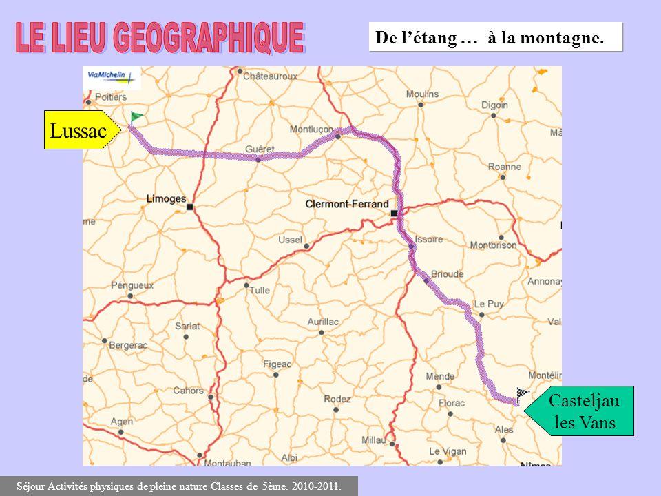 De létang … à la montagne. Lussac Casteljau les Vans Séjour Activités physiques de pleine nature Classes de 5ème. 2010-2011.
