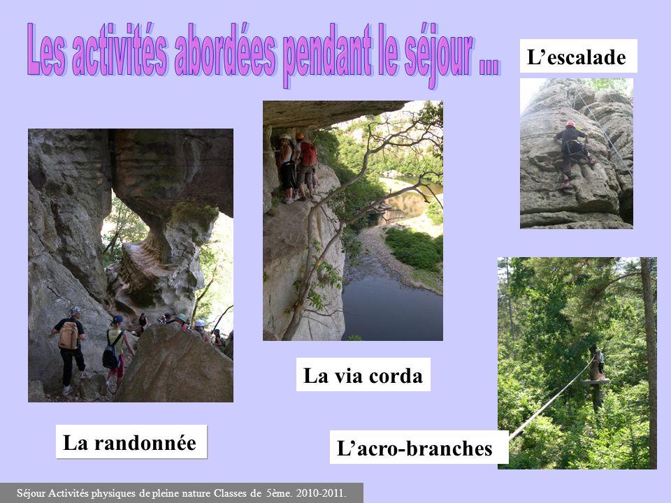 La randonnée Séjour Activités physiques de pleine nature Classes de 5ème. 2010-2011. Lescalade La via corda Lacro-branches