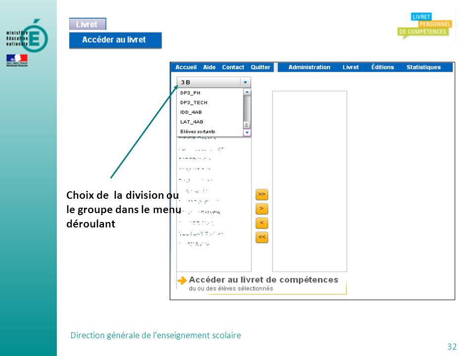 Direction générale de lenseignement scolaire 32 Choix de la division ou le groupe dans le menu déroulant