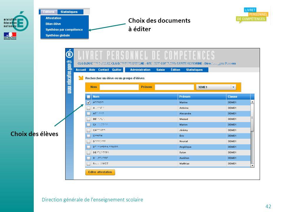 Direction générale de lenseignement scolaire 42 Choix des documents à éditer Choix des élèves
