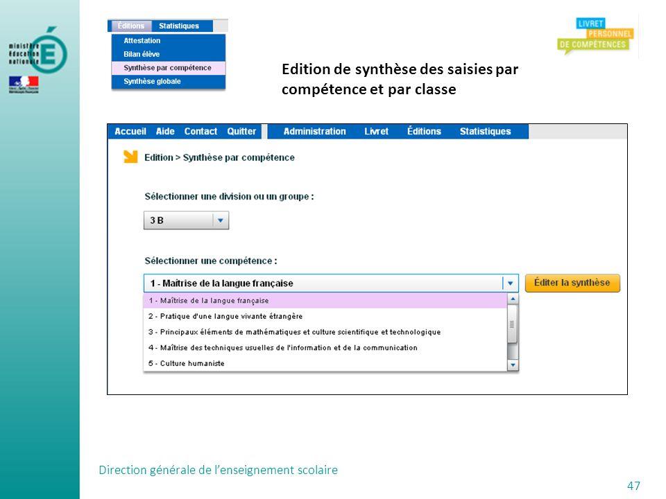 Direction générale de lenseignement scolaire 47 Edition de synthèse des saisies par compétence et par classe