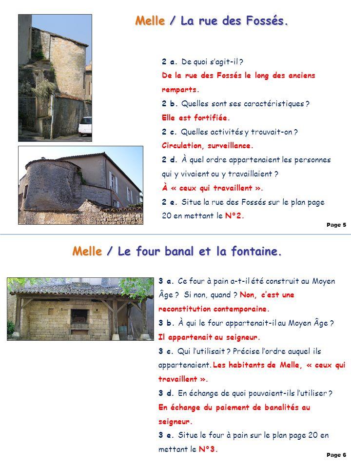 Melle / La rue des Fossés. 2 a. De quoi sagit-il ? De la rue des Fossés le long des anciens remparts. 2 b. Quelles sont ses caractéristiques ? Elle es