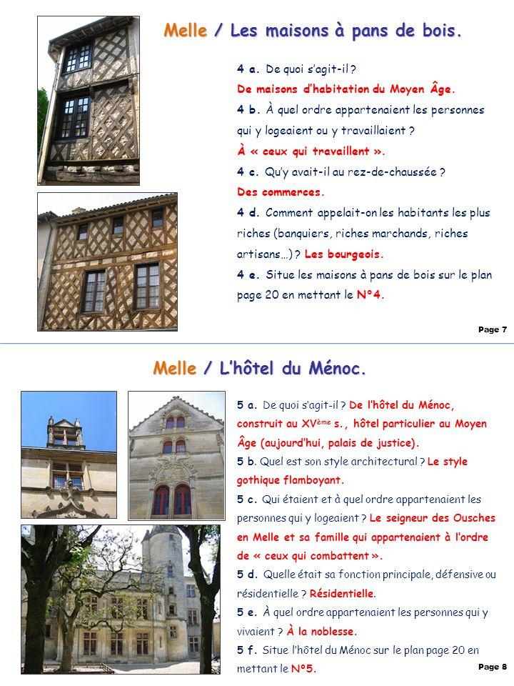 Melle / Les maisons à pans de bois. 4 a. De quoi sagit-il ? De maisons dhabitation du Moyen Âge. 4 b. À quel ordre appartenaient les personnes qui y l