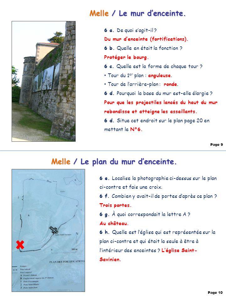 Melle / Le mur denceinte. 6 a. De quoi sagit-il ? Du mur denceinte (fortifications). 6 b. Quelle en était la fonction ? Protéger le bourg. 6 c. Quelle