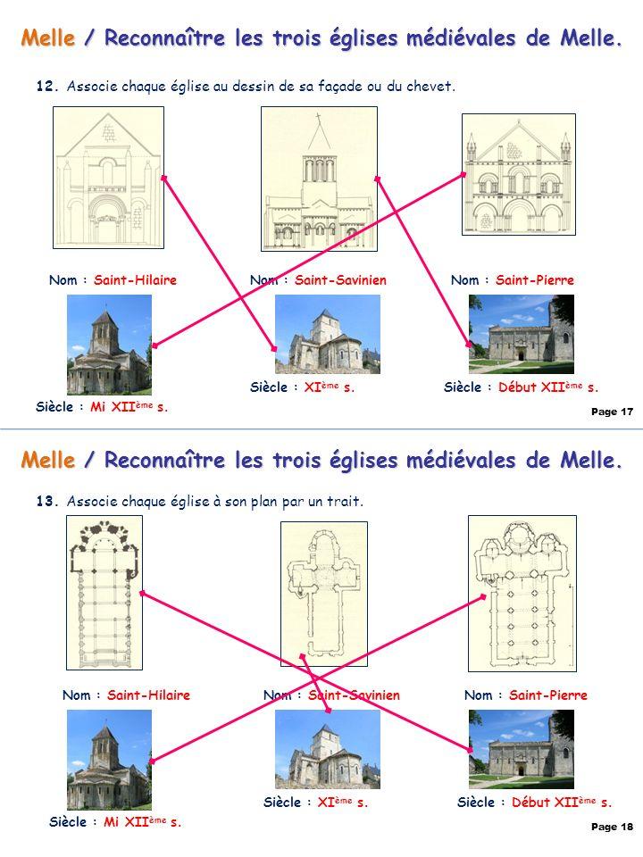 12. Associe chaque église au dessin de sa façade ou du chevet. Page 17 13. Associe chaque église à son plan par un trait. Page 18 Siècle : Début XII è