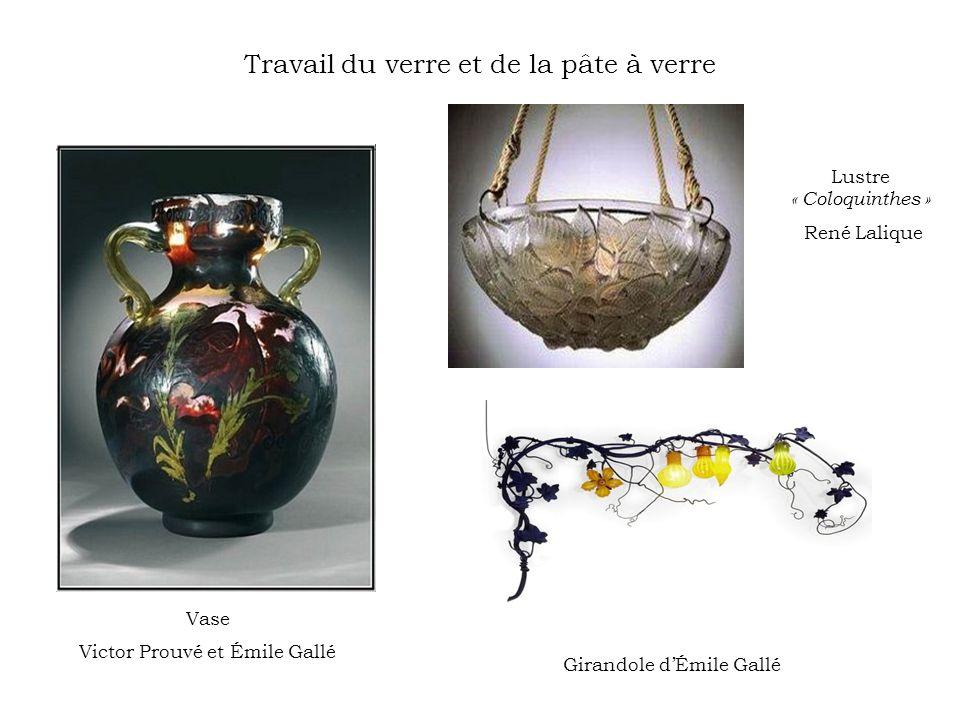 Travail du verre et de la pâte à verre Vase Victor Prouvé et Émile Gallé Girandole dÉmile Gallé Lustre « Coloquinthes » René Lalique