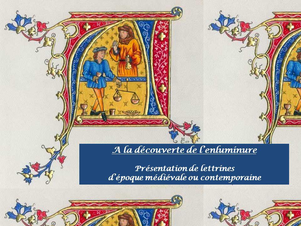 A la découverte de lenluminure Présentation de lettrines dépoque médiévale ou contemporaine