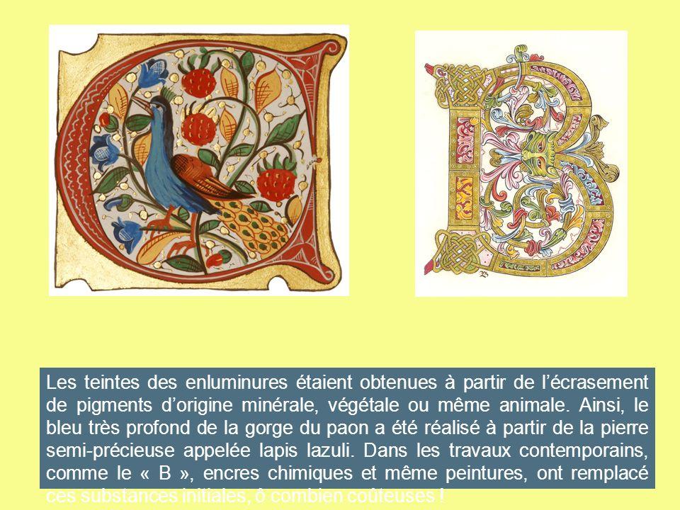Les teintes des enluminures étaient obtenues à partir de lécrasement de pigments dorigine minérale, végétale ou même animale. Ainsi, le bleu très prof