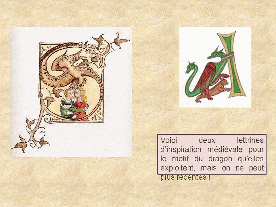 Voici deux lettrines dinspiration médiévale pour le motif du dragon quelles exploitent, mais on ne peut plus récentes !