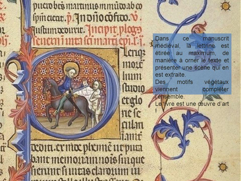Dans ce manuscrit médiéval, la lettrine est étirée au maximum, de manière à orner le texte et présenter une scène qui en est extraite. Des motifs végé