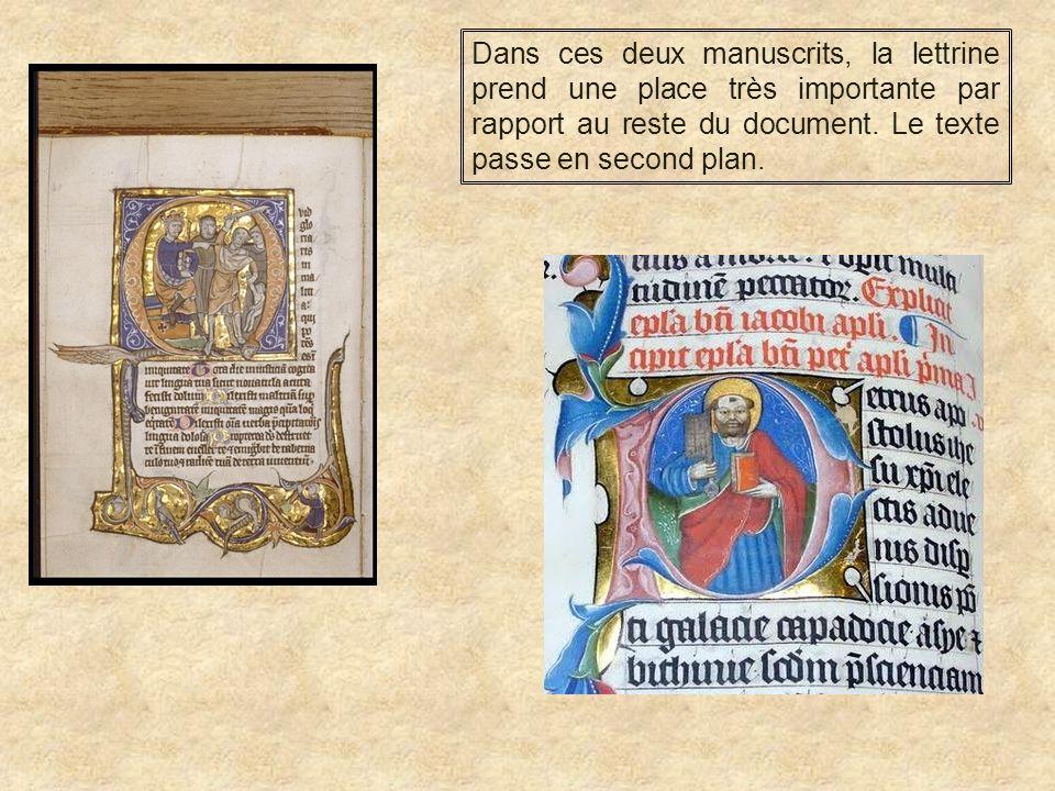 Dans ces deux manuscrits, la lettrine prend une place très importante par rapport au reste du document. Le texte passe en second plan.