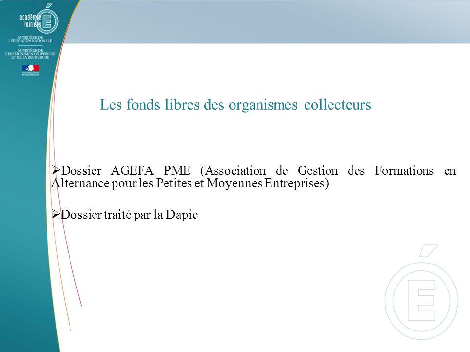 Les fonds libres des organismes collecteurs Dossier AGEFA PME (Association de Gestion des Formations en Alternance pour les Petites et Moyennes Entrep