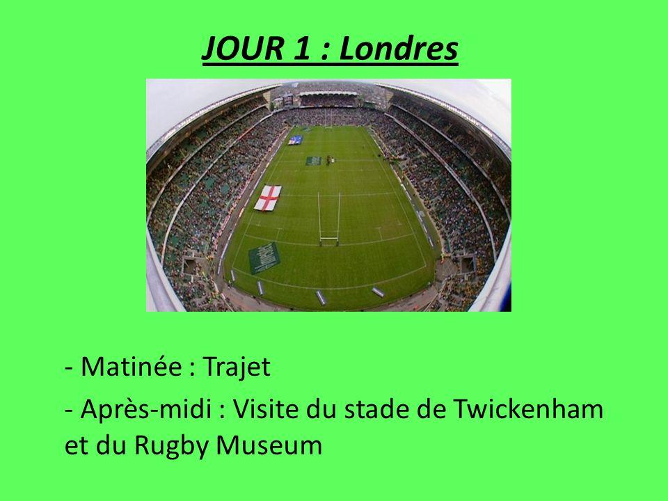 JOUR 1 : Londres - Matinée : Trajet - Après-midi : Visite du stade de Twickenham et du Rugby Museum