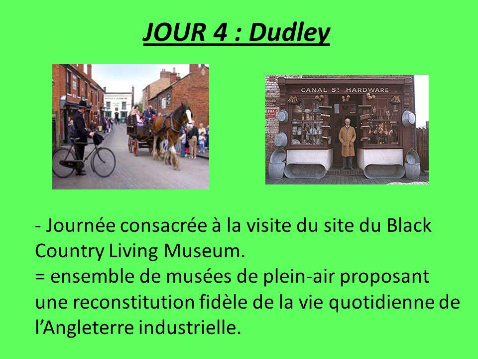 JOUR 4 : Dudley - Journée consacrée à la visite du site du Black Country Living Museum. = ensemble de musées de plein-air proposant une reconstitution