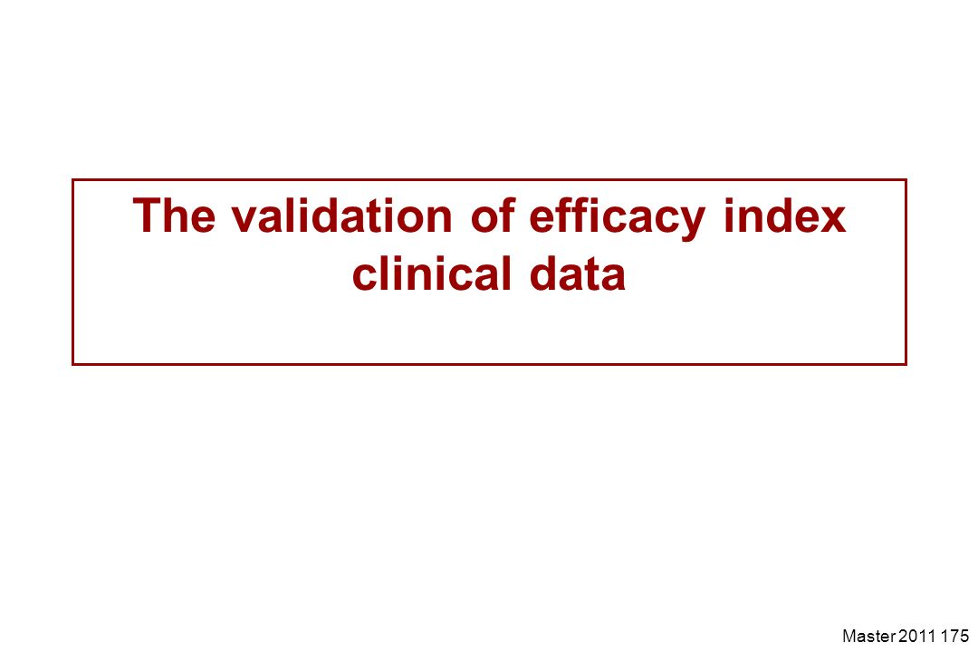 Master 2011 175 The validation of efficacy index clinical data