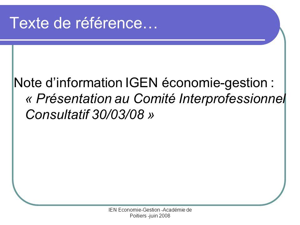 IEN Economie-Gestion -Académie de Poitiers -juin 2008 Texte de référence… Note dinformation IGEN économie-gestion : « Présentation au Comité Interprof