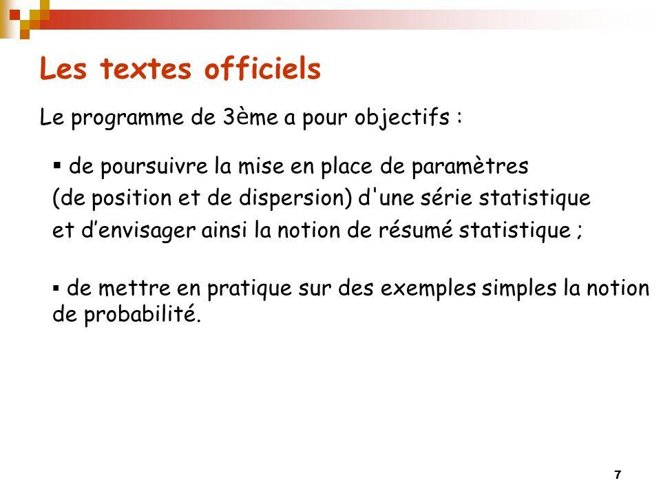 7 Les textes officiels Le programme de 3 è me a pour objectifs : de poursuivre la mise en place de paramètres (de position et de dispersion) d'une sér