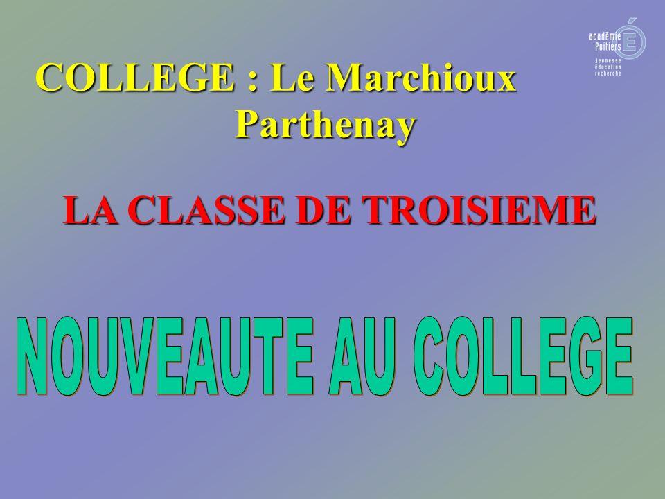 LA CLASSE DE TROISIEME COLLEGE : Le Marchioux Parthenay