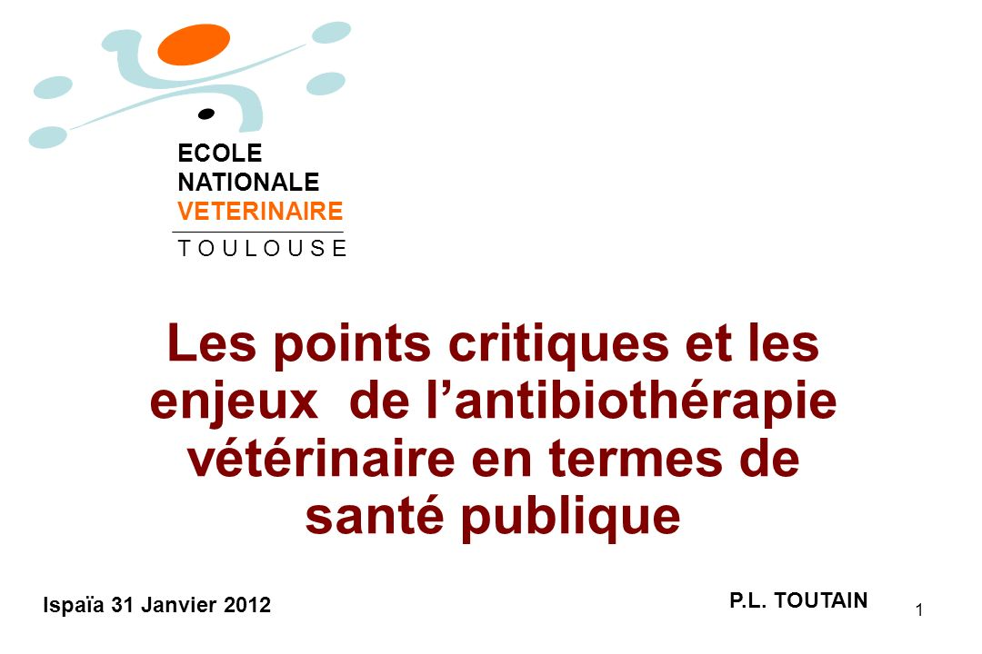 PL Toutain Ecole vétérinaire Toulouse112 6-Quelles sont les preuves de limplication des traitements vétérinaires dans la résistances des zoonotiques (Salmonella, Campylobacter…)