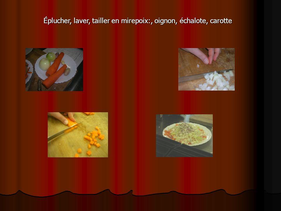 Éplucher, laver, tailler en mirepoix:, oignon, échalote, carotte