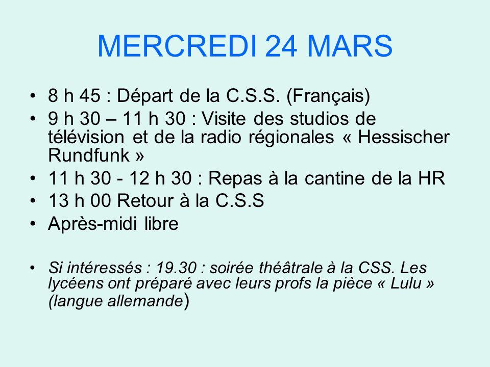 MERCREDI 24 MARS 8 h 45 : Départ de la C.S.S.