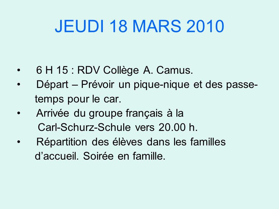 JEUDI 18 MARS 2010 6 H 15 : RDV Collège A. Camus.