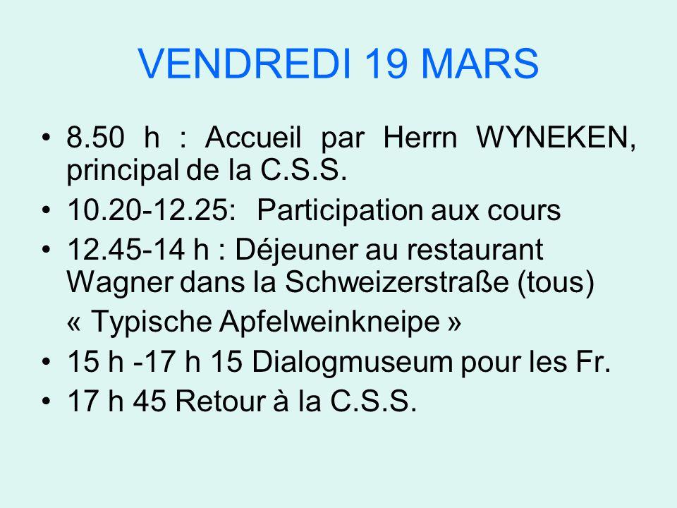VENDREDI 26 MARS Départ du groupe français à 7.30 h devant la CSS.