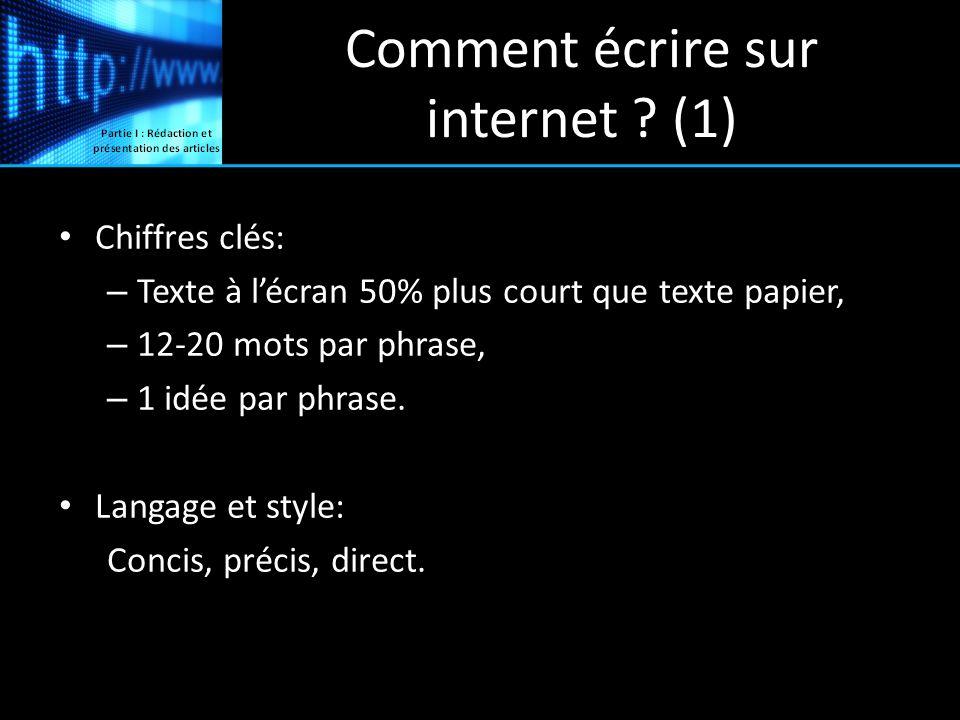 Comment écrire sur internet ? (1) Chiffres clés: – Texte à lécran 50% plus court que texte papier, – 12-20 mots par phrase, – 1 idée par phrase. Langa