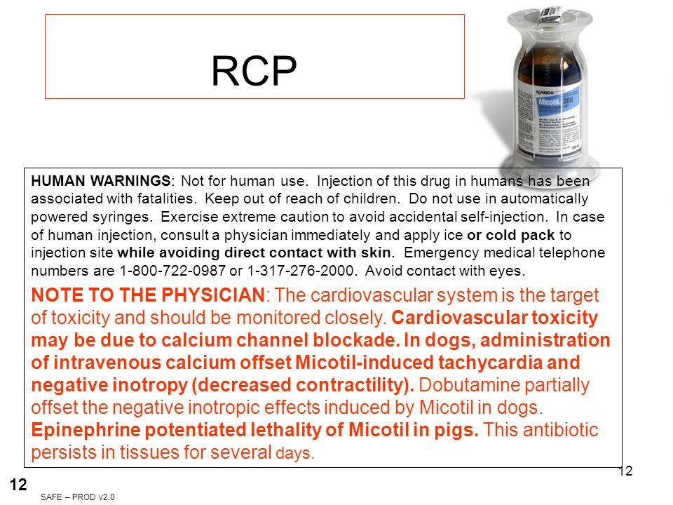 12 RCP HUMAN WARNINGS: Not for human use. Injection of this drug in humans has been associated with fatalities. Keep out of reach of children. Do not