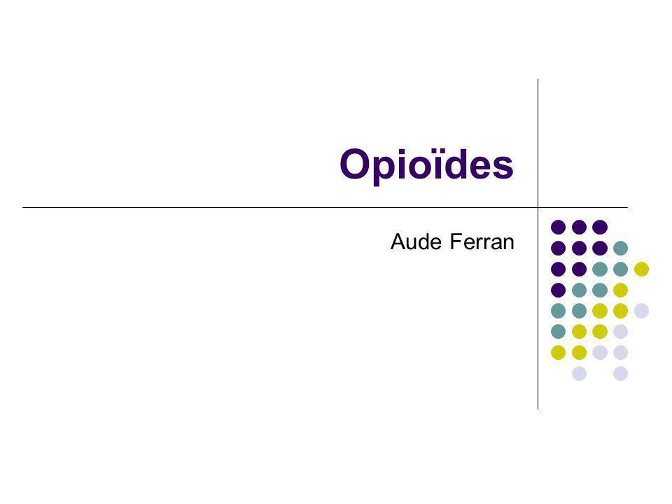 Opioïdes Aude Ferran