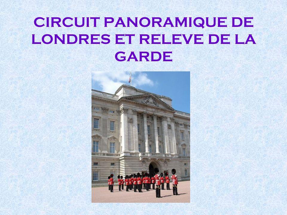 CIRCUIT PANORAMIQUE DE LONDRES ET RELEVE DE LA GARDE