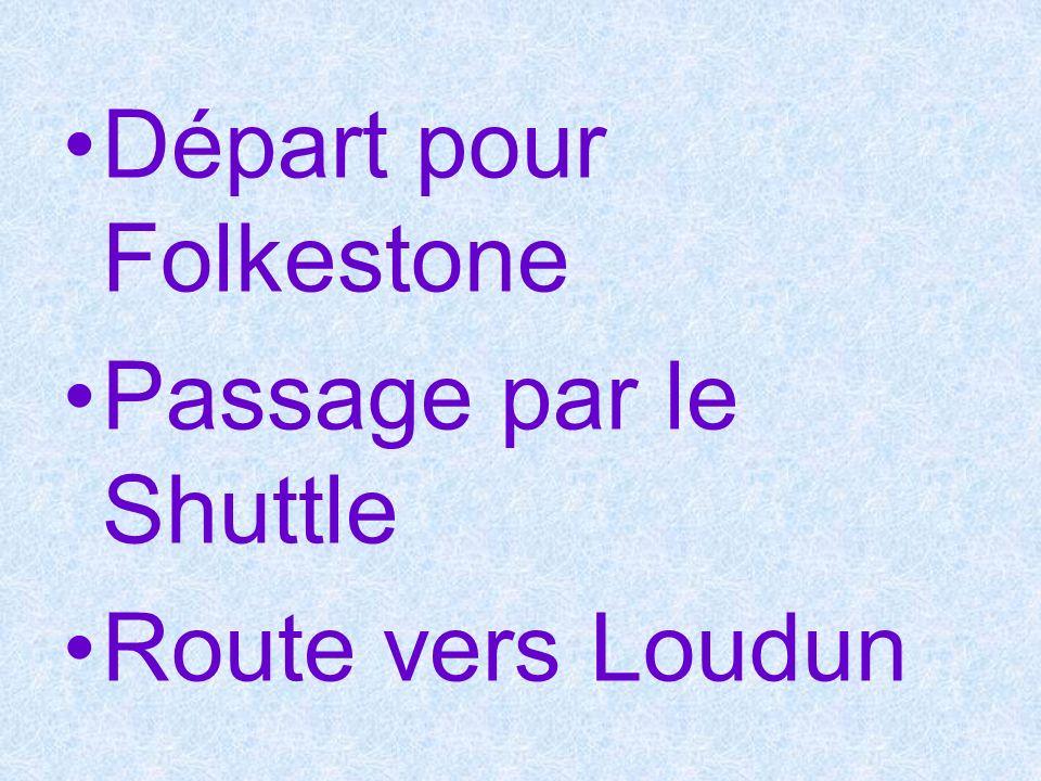 Départ pour Folkestone Passage par le Shuttle Route vers Loudun