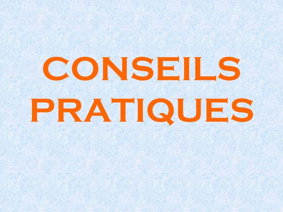 CONSEILS PRATIQUES