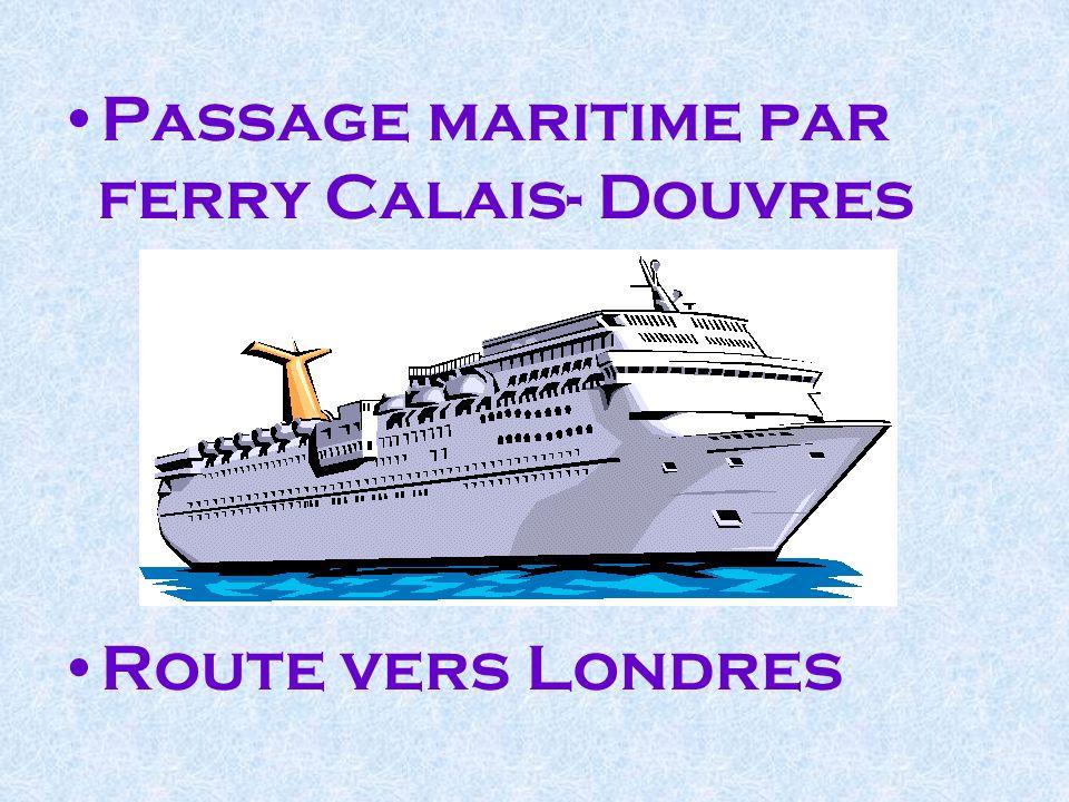 Passage maritime par ferry Calais- Douvres Route vers Londres