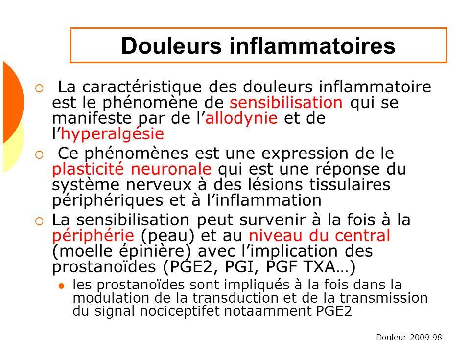 Douleur 2009 98 Douleurs inflammatoires La caractéristique des douleurs inflammatoire est le phénomène de sensibilisation qui se manifeste par de lall
