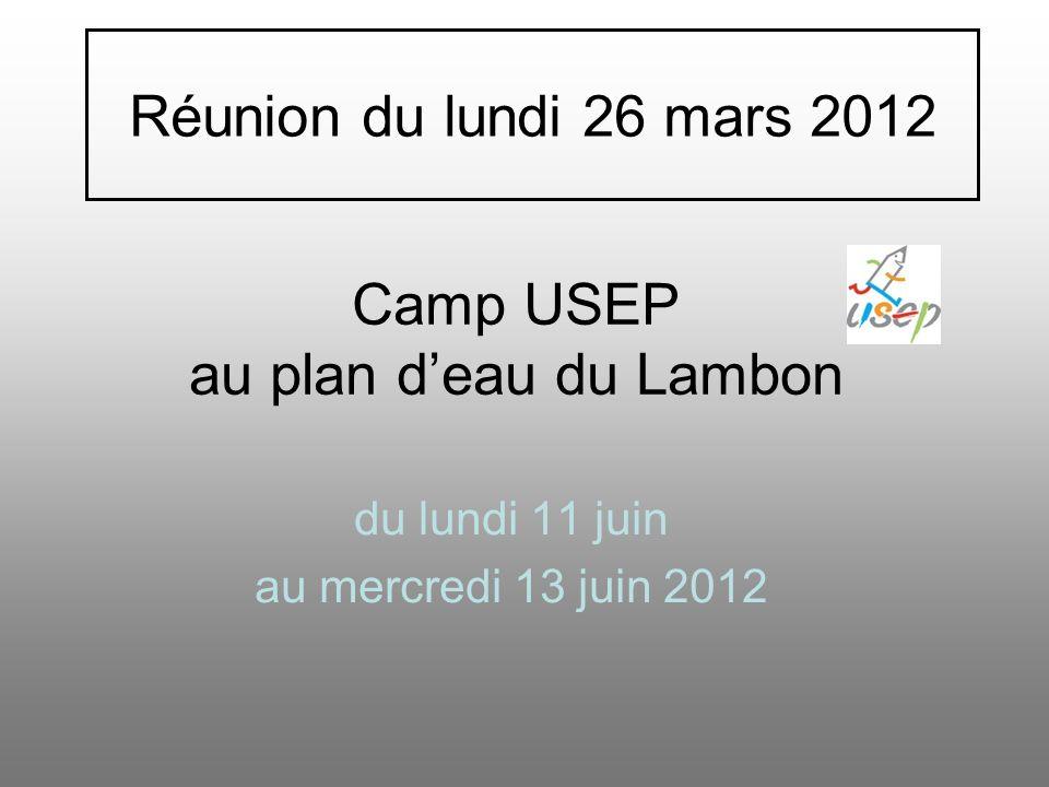 Camp USEP au plan deau du Lambon du lundi 11 juin au mercredi 13 juin 2012 Réunion du lundi 26 mars 2012
