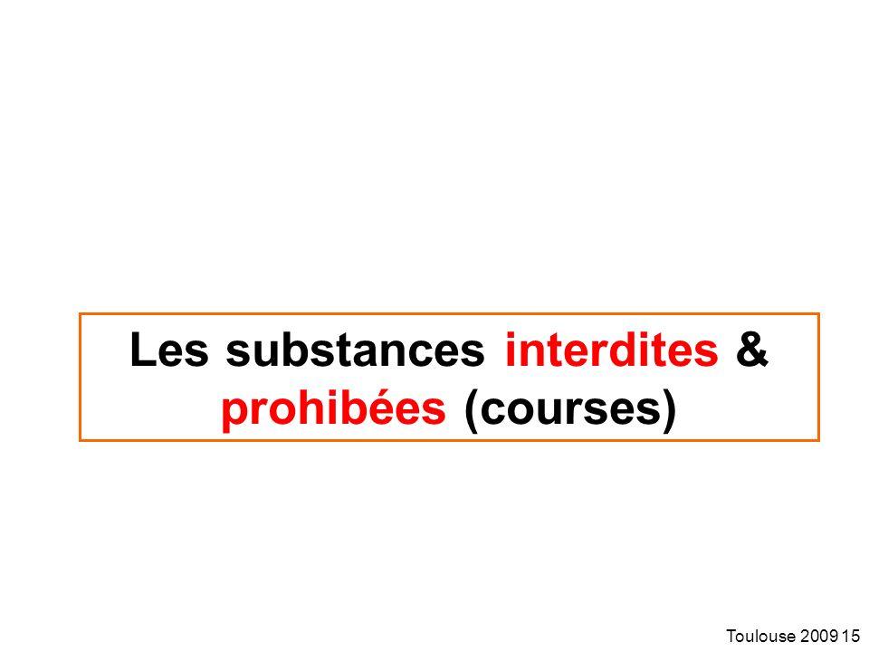 Toulouse 2009 15 Les substances interdites & prohibées (courses)