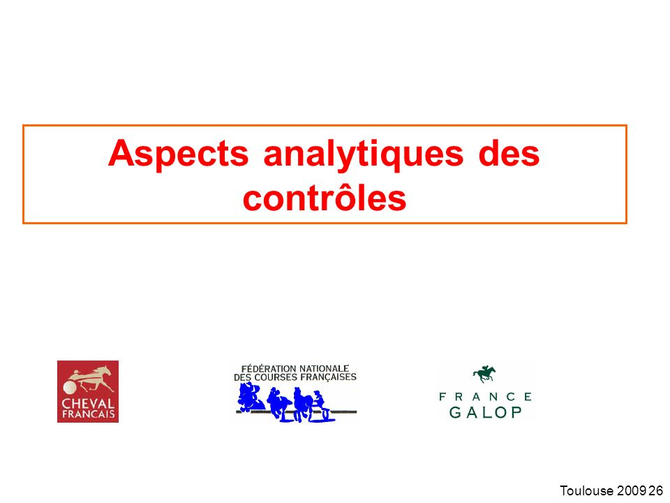 Toulouse 2009 26 Aspects analytiques des contrôles