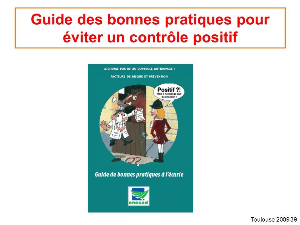 Toulouse 2009 39 Guide des bonnes pratiques pour éviter un contrôle positif