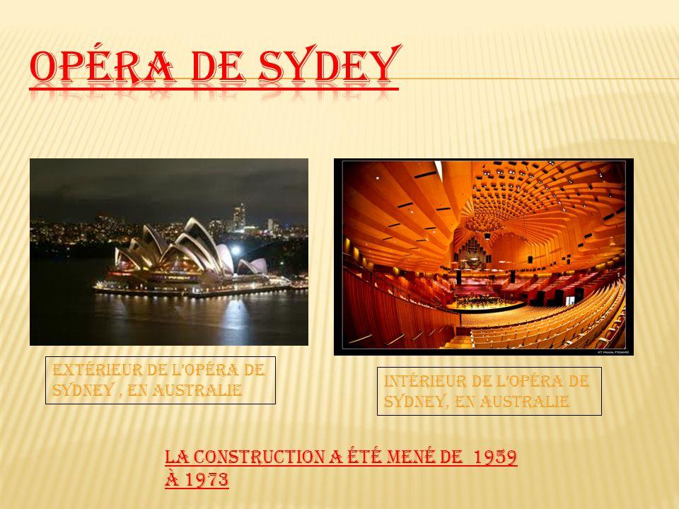 La construction a été mené de 1959 à 1973 Extérieur de lOpéra de Sydney, en Australie Intérieur de lOpéra de Sydney, en Australie