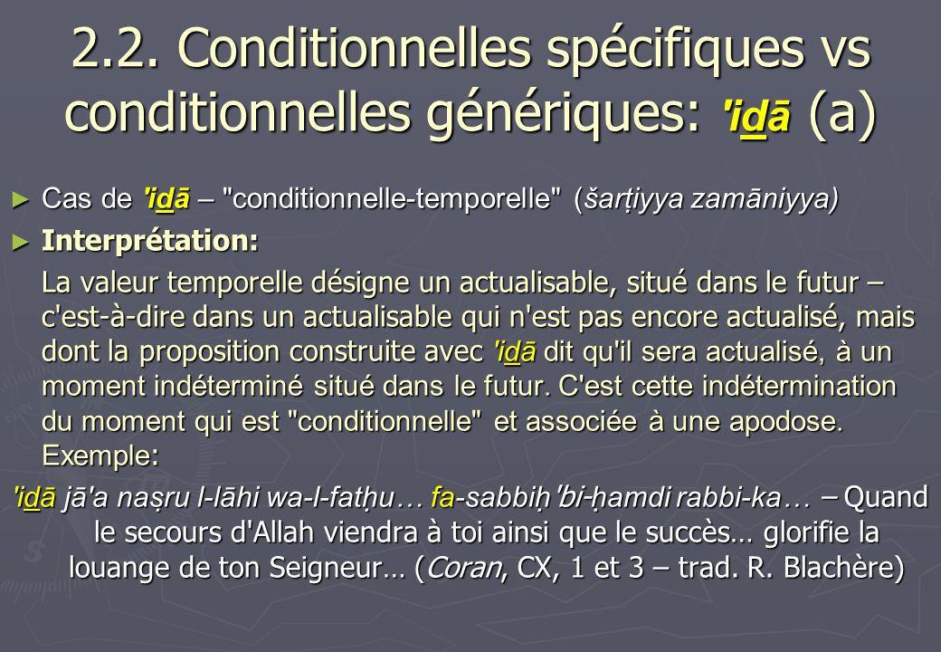 2.2. Conditionnelles spécifiques vs conditionnelles génériques: 'idā (a) Cas de 'idā –