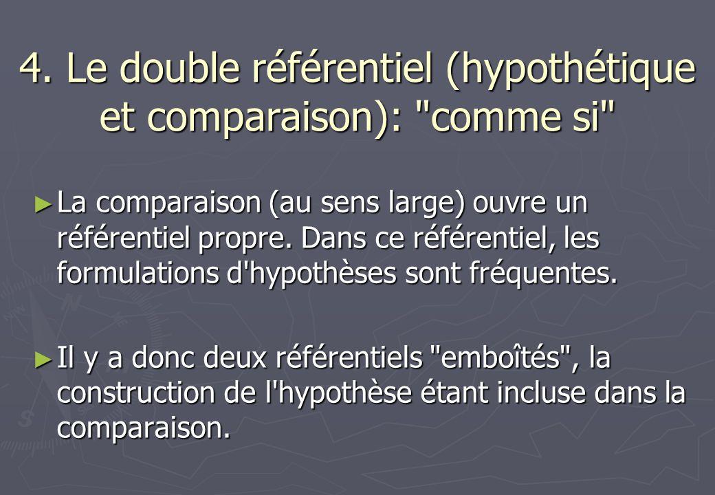 4. Le double référentiel (hypothétique et comparaison):
