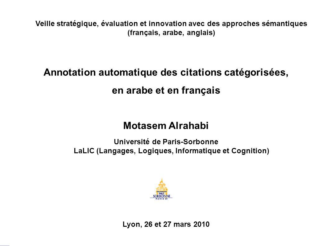 1 Veille stratégique, évaluation et innovation avec des approches sémantiques (français, arabe, anglais) Annotation automatique des citations catégori