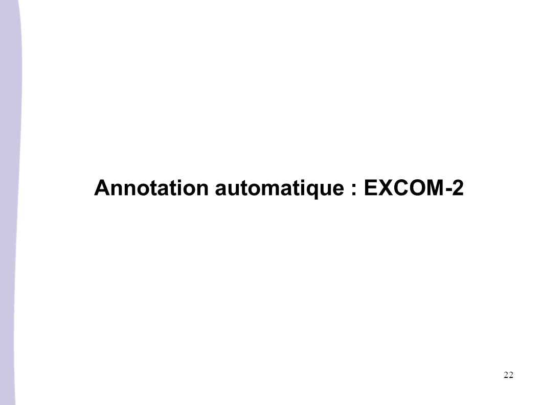 22 Annotation automatique : EXCOM-2